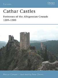 Cathar Castles - Fortresses of the Albigensian Crusade 1209–1300